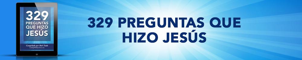 329 Preguntas Que Hizo Jesús (Spanish)